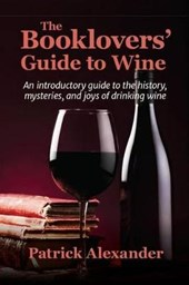 The Booklovers' Guide to Wine | Patrick Alexander |