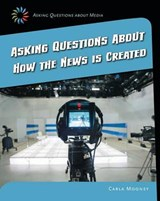 Asking Questions About How the News Is Created | Carla Mooney |