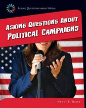 Asking Questions About Political Campaigns | Nancy E. Weiss |