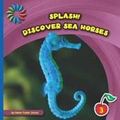 Discover Sea Horses | Helen Foster James |