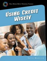 Using Credit Wisely | Katie Marsico |