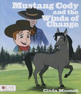 Mustang Cody and the Winds of Change | Cinda Muench |