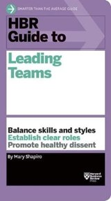 HBR Guide to Leading Teams | Mary Shapiro |