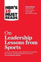 HBR's 10 Must Reads on Leadership Lessons from Sports | Harvard Business Review |