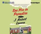 See You in Paradise | J. Robert Lennon |