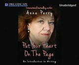 Put Your Heart on the Page | Anne Perry |