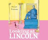 Looking at Lincoln | Maira Kalman |