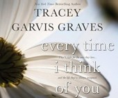 Every Time I Think of You | Tracey Garvis Graves |