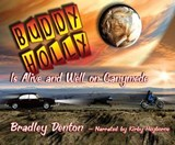 Buddy Holly Is Alive and Well on Ganymede | Bradley Denton |