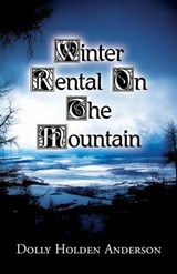 Winter Rental on the Mountain | Dolly Holden Anderson |