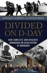 Divided on D-Day | Gordon, Edward E. ; Ramsay, David |