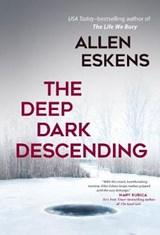 The Deep Dark Descending | Allen Eskens |