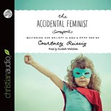 The Accidental Feminist | Courtney Reissig |