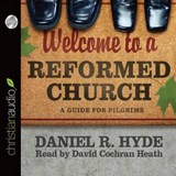 Welcome to a Reformed Church | Daniel R. Hyde |