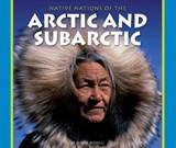 Native Nations of the Arctic and Subarctic | Marie Powell |