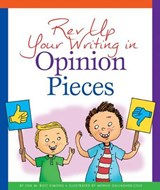 Rev Up Your Writing in Opinion Pieces | Lisa M. Bolt Simons |