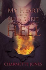 My Heart and the Holy Spirit - Surrounded by Hell | Charmette Jones |