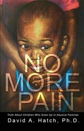 No More Pain, Truth about Children Who Grew Up in Abusive Families
