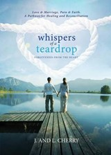 Whispers of a Teardrop | J. and L. Cherry |