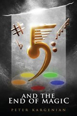5 and the End of Magic | Peter Kargenian |