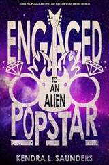 Engaged to an Alien Pop Star | Kendra Saunders |