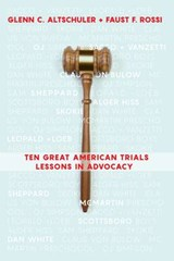 Ten Great American Trials | Altschuler, Glenn C. ; Rossi, Faust F. |
