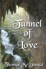 Tunnel of Love | Thomas McDonald |