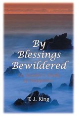 By Blessings Bewildered | T J King |