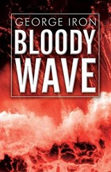 Bloody Wave | George Iron |