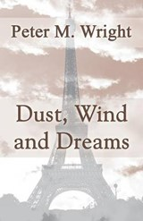 Dust, Wind and Dreams | Peter M. Wright |