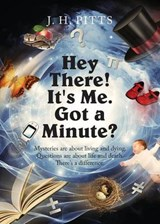 Hey There! It's Me. Got a Minute? | J H Pitts |