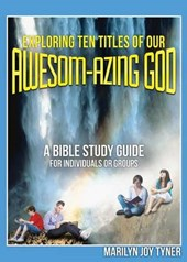 Exploring Ten Titles of Our Awesom-Azing God
