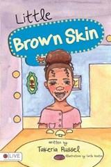 Little Brown Skin | Takeria Russel |