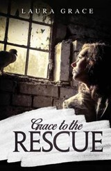 Grace to the Rescue | Laura Grace |
