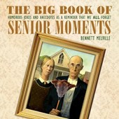 The Big Book of Senior Moments
