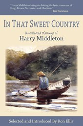 In That Sweet Country | Harry Middleton |