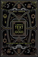 Turning Text Into Gold | Bill Inmon |