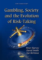 Gambling, Society and the Evolution of Risk-Taking | Peter Harvey; David Smith; Sue Bertossa |