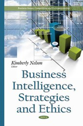 Business Intelligence, Strategies and Ethics