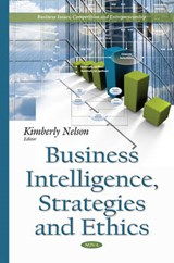 Business Intelligence, Strategies and Ethics |  |
