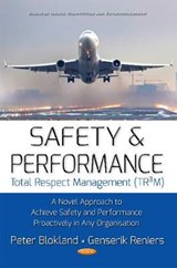 Safety and Performance Total Respect Management (TR3M) | Genserik Reniers; Peter Blokland |