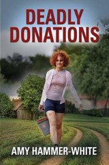 Deadly Donations | Amy Hammer-white |