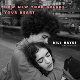 How New York Breaks Your Heart | Bill Hayes |