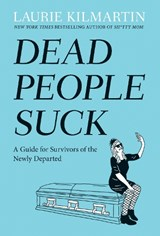 Dead People Suck | Laurie Kilmartin |