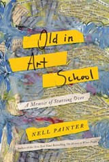Old in Art School | Nell Painter |