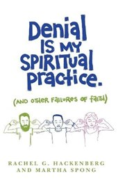 Denial Is My Spiritual Practice