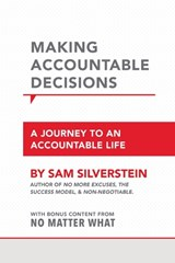 Making Accountable Decisions | Sam Silverstein |
