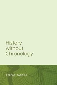 History without Chronology | Stefan Tanaka |