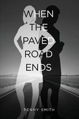 When the Paved Road Ends | Penny Smith |