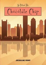 Chocolate Chip | Jacquiline Perry |